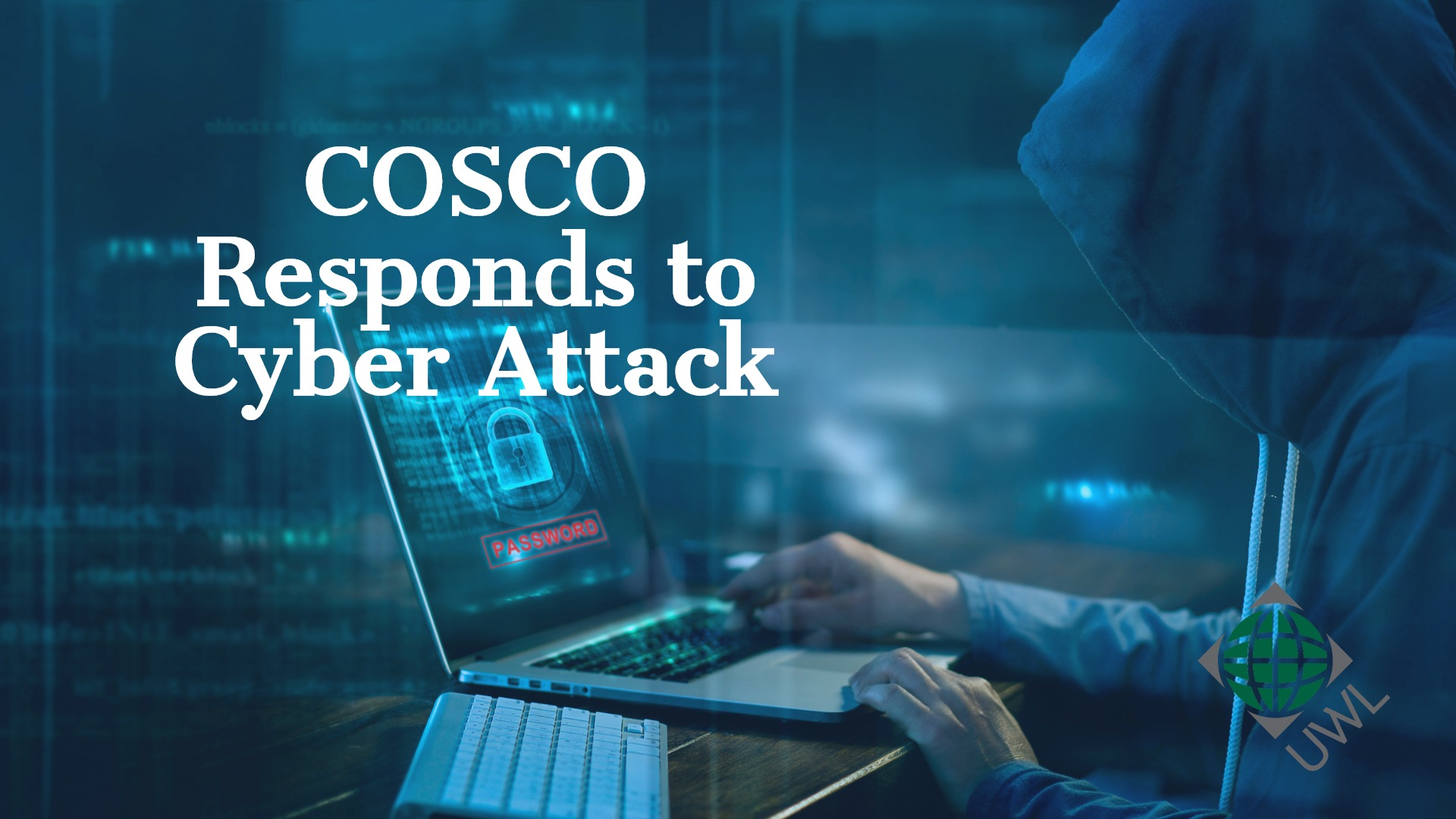 Cosco responds to cyber attack on US Operations