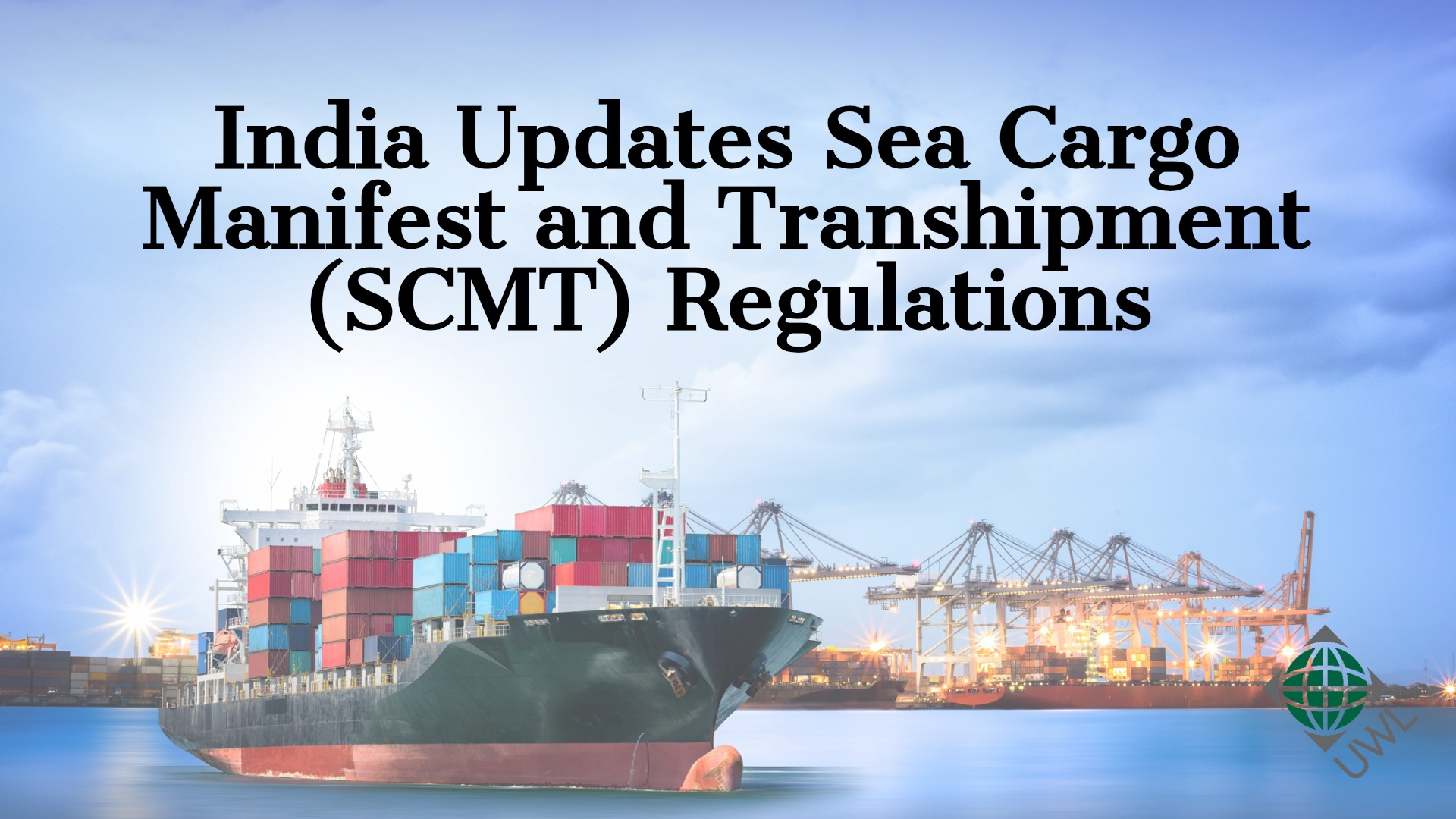 India Updates Sea Cargo Manifest and Transhipment (SCMT) Regulations